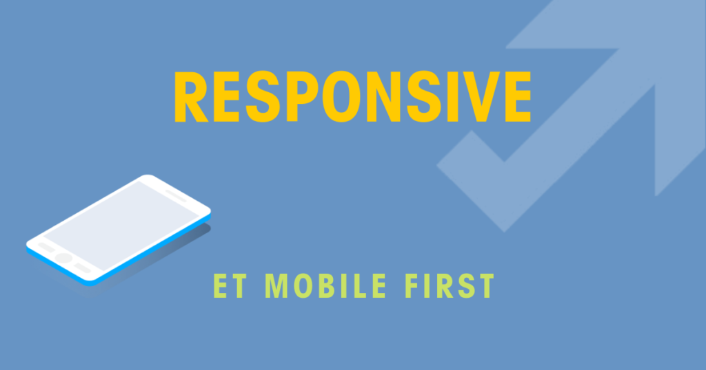 Responsive et mobile-first