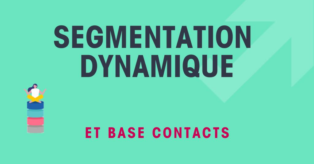 Segmentation dynamique