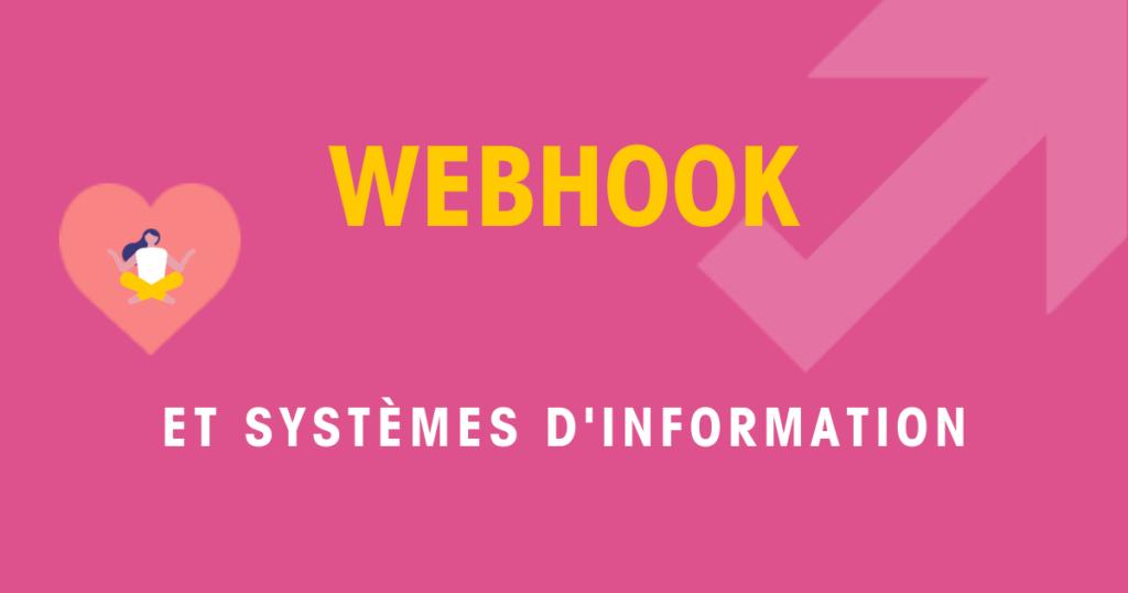 Webhook et systèmes d'information