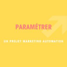 Paramétrer un projet Marketing Automation