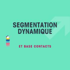 Segmentation dynamique et Marketing Automation