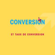 Conversion et taux de conversion