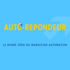 Auto-répondeur et Marketing Automation