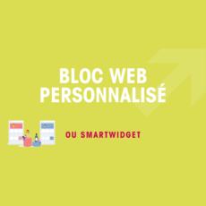 Bloc web personnalisé ou smartwidget et Marketing Automation